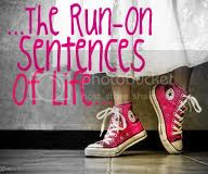 ...The Run-On Sentences of Life...